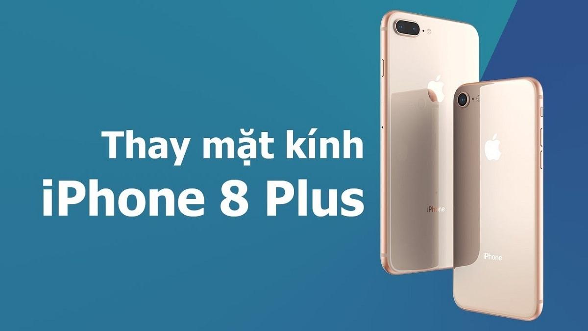 Giá ép kính iPhone 8 Plus hơi cao nhưng vẫn đáng