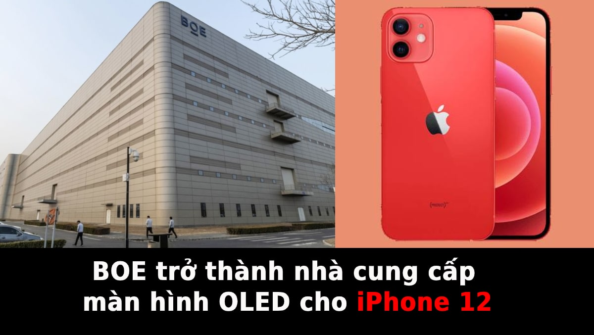 BOE bất ngờ trở thành nhà cung cấp màn hình OLED cho iPhone 12 của Apple