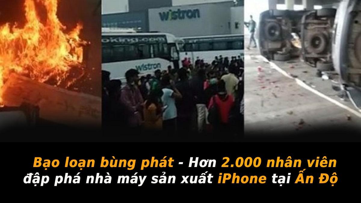 Bạo loạn bùng phát – Hơn 2000 nhân viên đập phá nhà máy sản xuất iPhone tại Ấn Độ