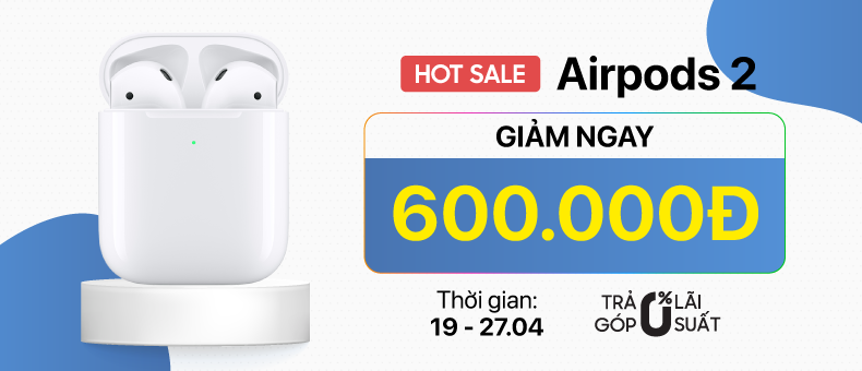 Hotsale Airpods 2 giảm ngay 600.000đ