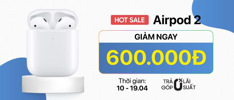 Hotsale Airpods 2 giảm ngay 600.000đ