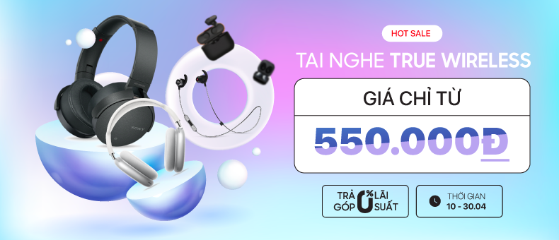 Tai nghe True Wireless giá chỉ từ 550k