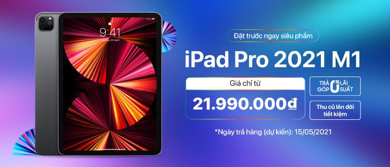 Đặt trước ngay iPad Pro 2021 (Chip M1)