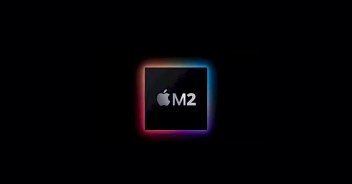 Bộ vi xử lý Apple M2 được đưa vào sản xuất hàng loạt cho MacBook Pro sắp tới
