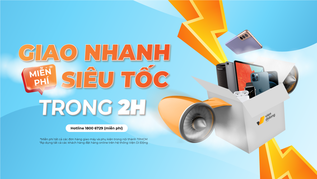 Viện Di Động giao hàng MIỄN PHÍ siêu tốc trong vòng 2h tại TP.HCM