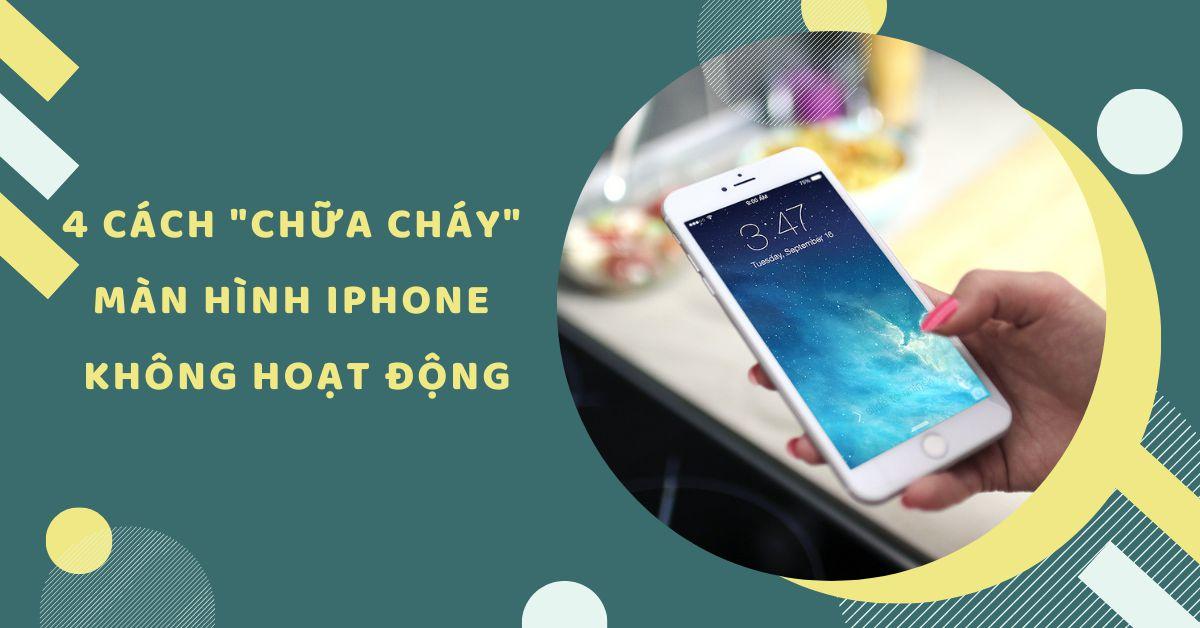 4 cách nhanh chóng khắc phục tình trạng màn hình iPhone không hoạt động