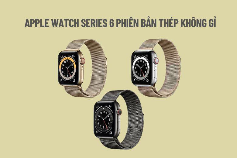 Apple Watch Series 6 phiên bản thép không gỉ