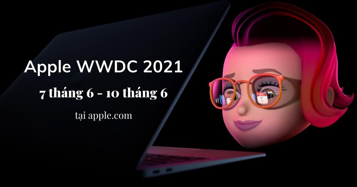 Apple WWDC 2021 sẽ bắt đầu vào ngày 7 tháng 6, dự kiến ra mắt hệ điều hành iOS 15