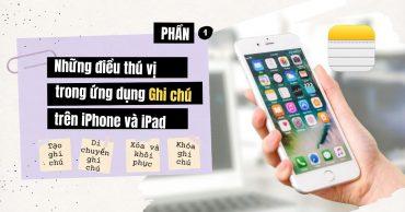 Khám phá điều thú vị trong ứng dụng Ghi chú trên iPhone hoặc iPad (Phần 1)