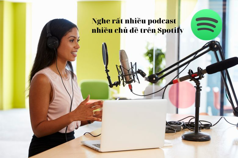Nghe podcast nhiều chủ đề trên Spotify