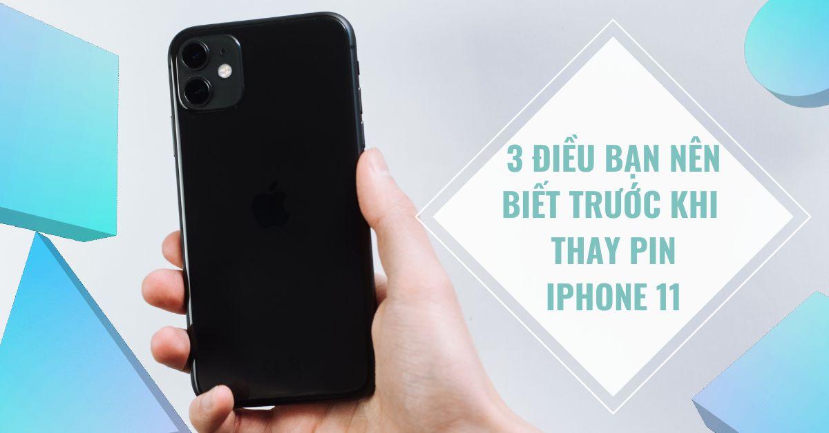 3 điều bạn nên biết trước khi quyết định thay pin iPhone 11
