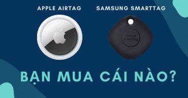 Apple AirTag và Samsung SmartTag: Bạn nên mua cái nào?