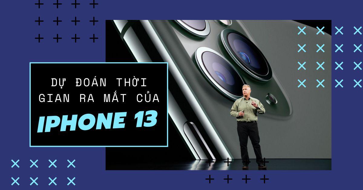 Tin đồn về ngày phát hành iPhone 13: Đâu là thời điểm Apple sẽ phát hành siêu phẩm mới của mình