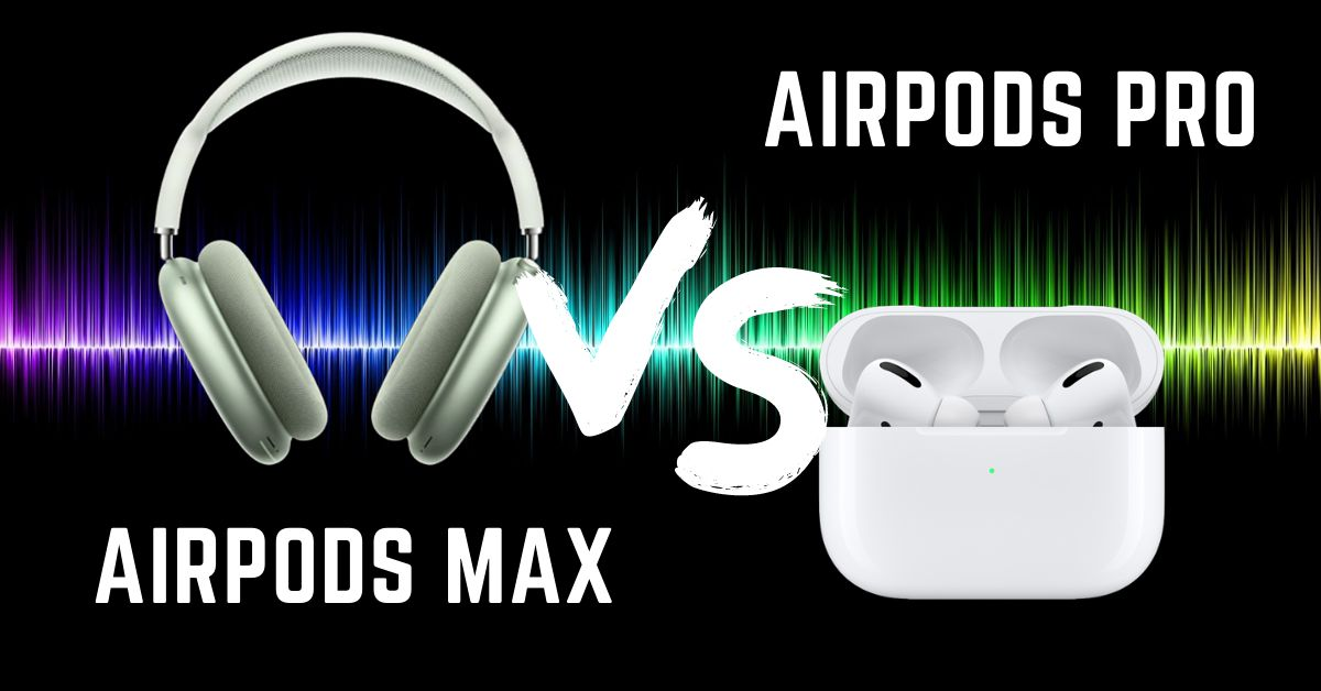 AirPods Max và AirPods Pro: Bạn phù hợp với tai nghe chụp đầu hay tai nghe nhét tai mới nhất của Apple