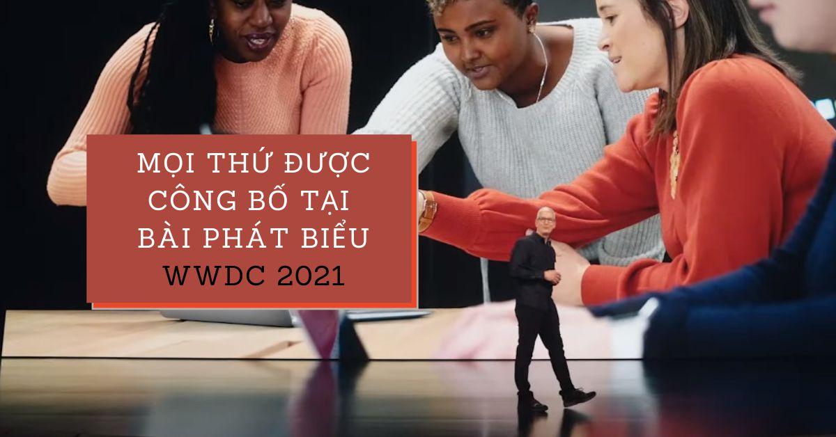 Những điều Apple công bố tại bài phát biểu WWDC 2021 (Phần 1)