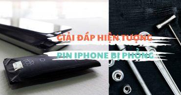 Giải đáp tất cả những câu hỏi liên quan đến hiện tượng pin iPhone bị phồng
