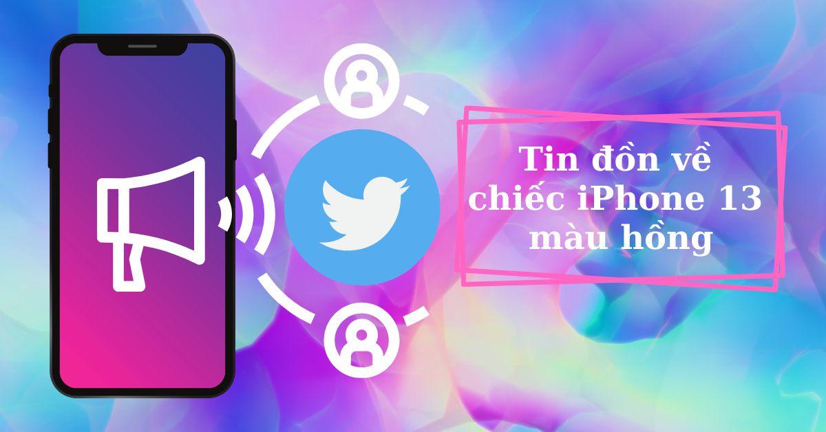 Tin đồn về màu sắc iPhone 13 gây xôn xao trên mạng gần đây