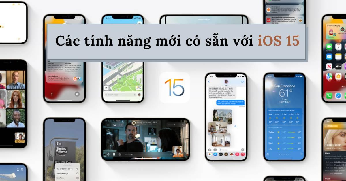 Điều mong chờ nhất tại WWDC 2021: Các tính năng mới có sẵn với iOS 15 (Phần 1)