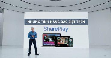 Apple SharePlay là gì? Có gì đặc biệt trong tính năng mới vừa được giới thiệu trên iOS 15 của Apple