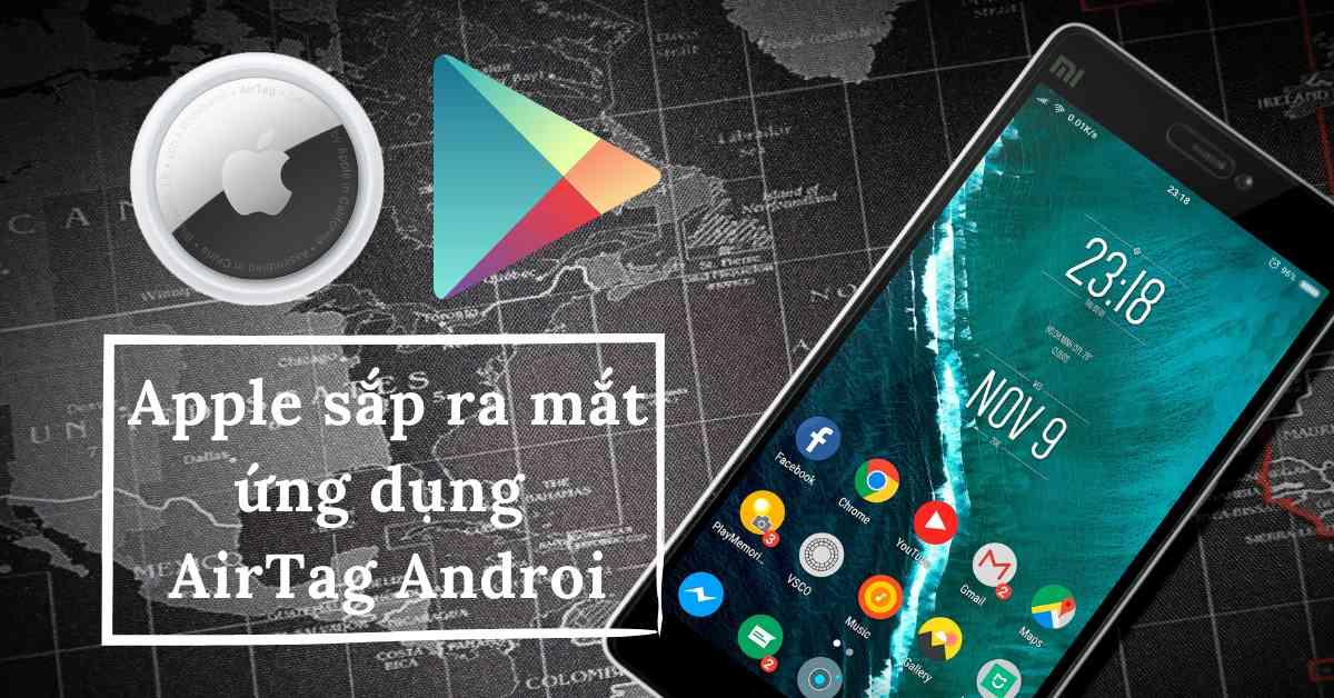 Những điều bạn cần biết về ứng dụng AirTag Android sắp ra mắt